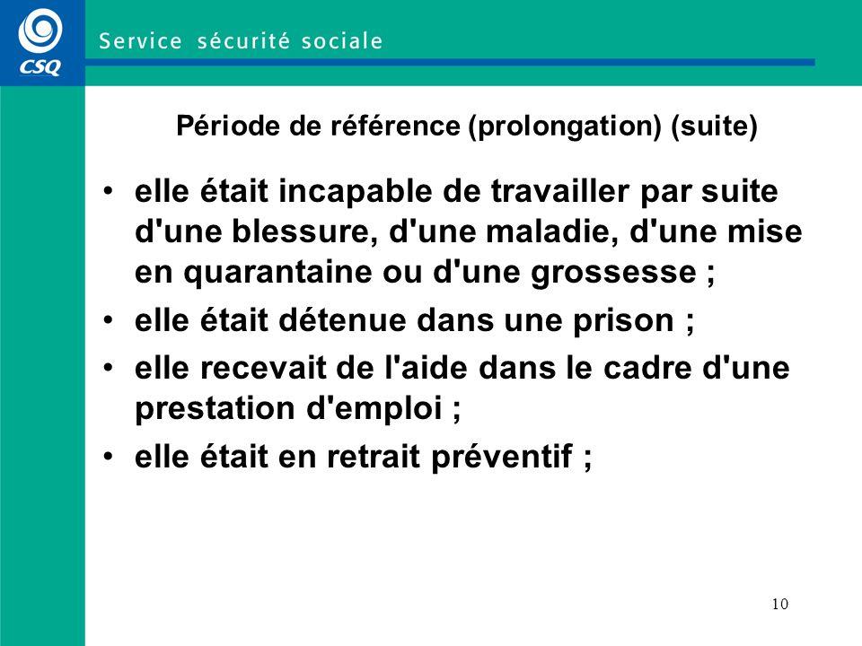 8 Période de référence (article 20 de la LAP) Période de 52 semaines précédant la demande de prestations.