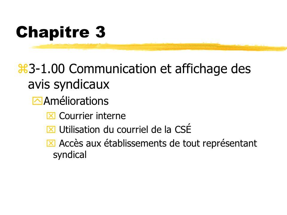 Chapitre 3 z3-1.00 Communication et affichage des avis syndicaux yAméliorations x Courrier interne x Utilisation du courriel de la CSÉ x Accès aux éta