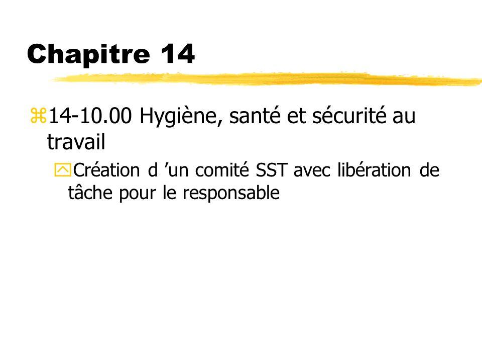 Chapitre 14 z14-10.00 Hygiène, santé et sécurité au travail yCréation d un comité SST avec libération de tâche pour le responsable