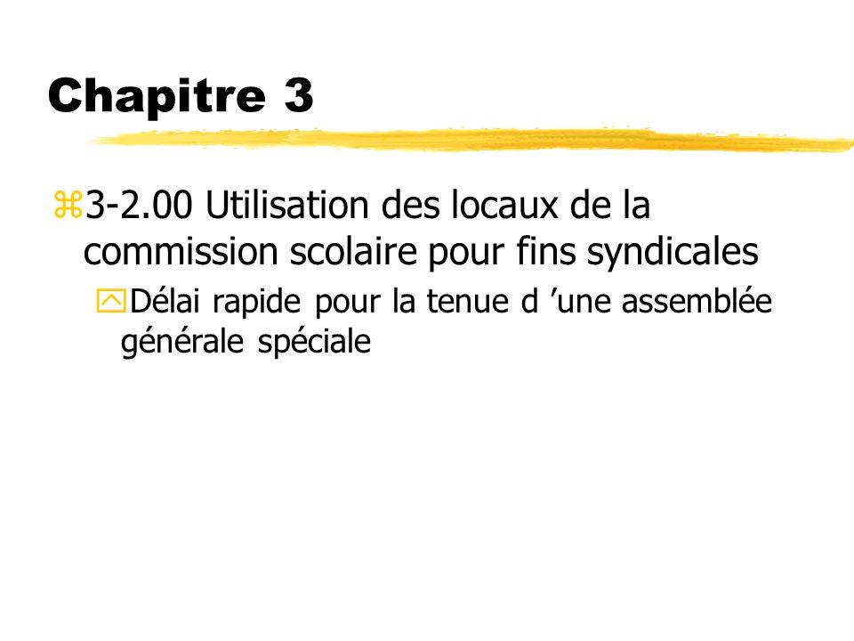 Chapitre 3 z3-2.00 Utilisation des locaux de la commission scolaire pour fins syndicales yDélai rapide pour la tenue d une assemblée générale spéciale