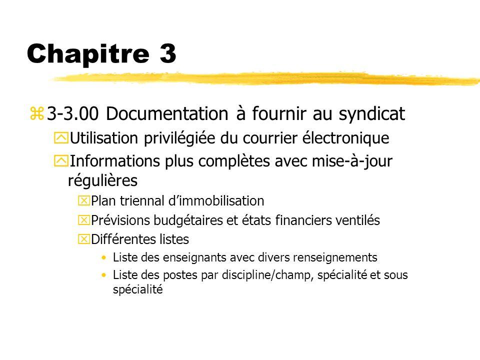 Chapitre 3 z3-3.00 Documentation à fournir au syndicat yUtilisation privilégiée du courrier électronique yInformations plus complètes avec mise-à-jour
