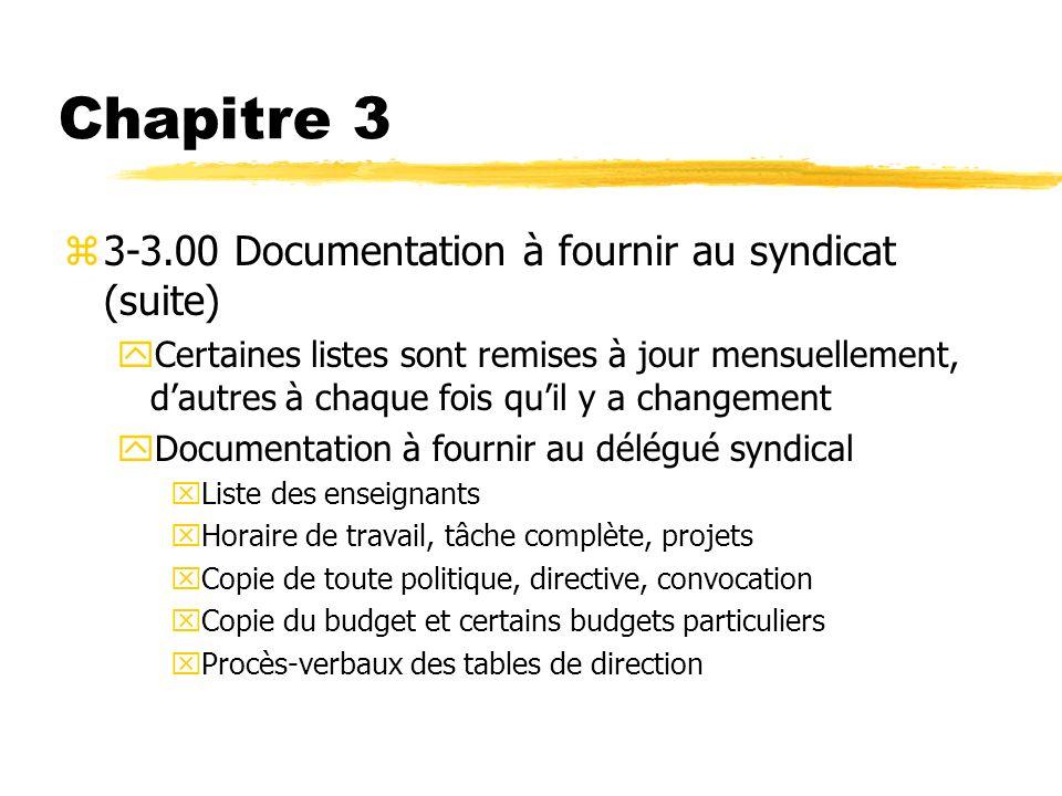 Chapitre 3 z3-3.00 Documentation à fournir au syndicat (suite) yCertaines listes sont remises à jour mensuellement, dautres à chaque fois quil y a cha