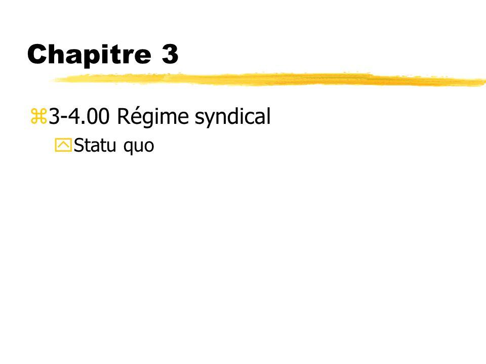 Chapitre 3 z3-4.00 Régime syndical yStatu quo