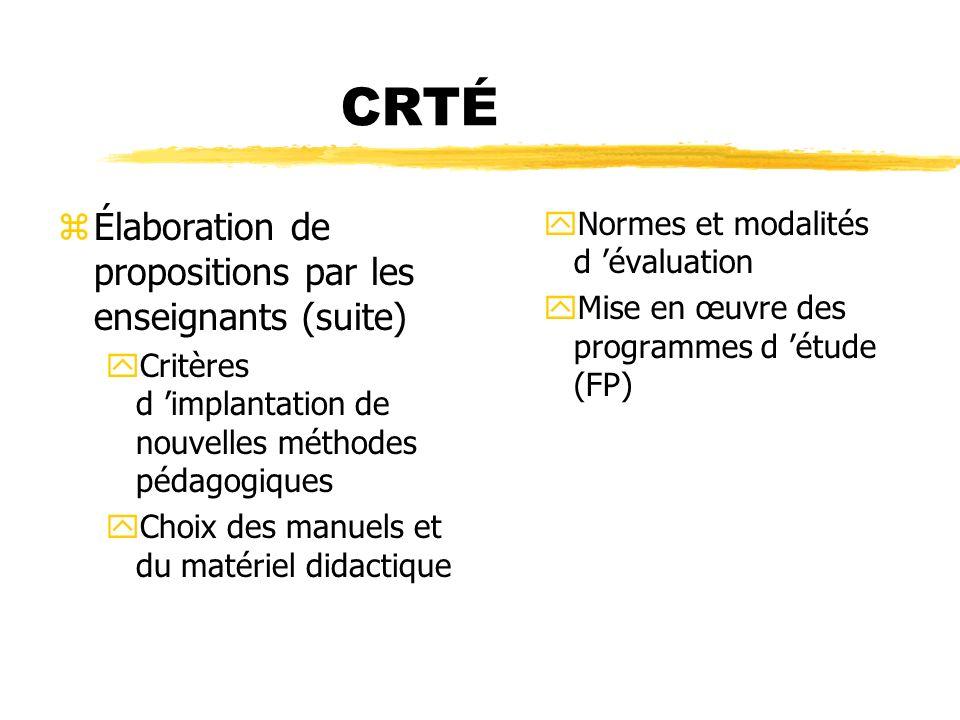 CRTÉ zÉlaboration de propositions par les enseignants (suite) yCritères d implantation de nouvelles méthodes pédagogiques yChoix des manuels et du mat