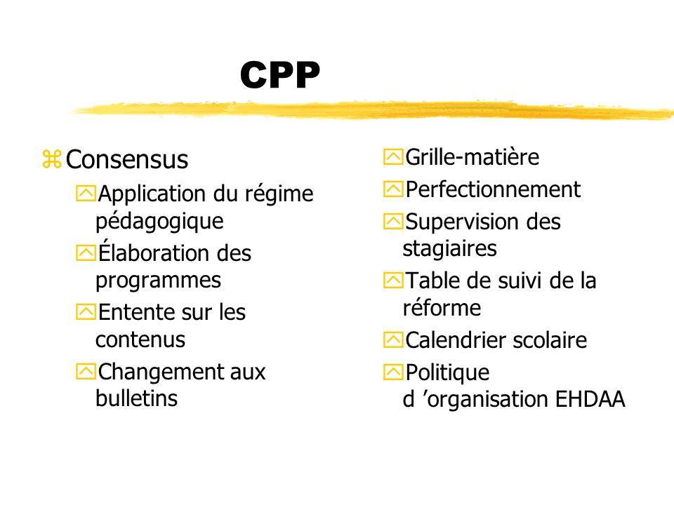 CPP zConsensus yApplication du régime pédagogique yÉlaboration des programmes yEntente sur les contenus yChangement aux bulletins yGrille-matière yPer