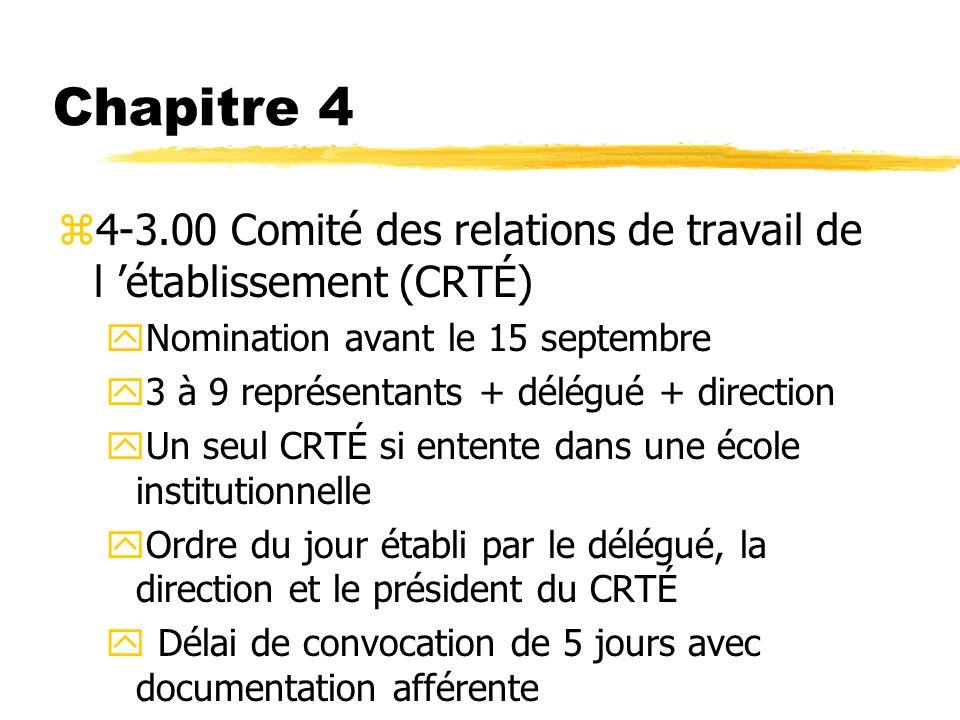 Chapitre 4 z4-3.00 Comité des relations de travail de l établissement (CRTÉ) yNomination avant le 15 septembre y3 à 9 représentants + délégué + direct
