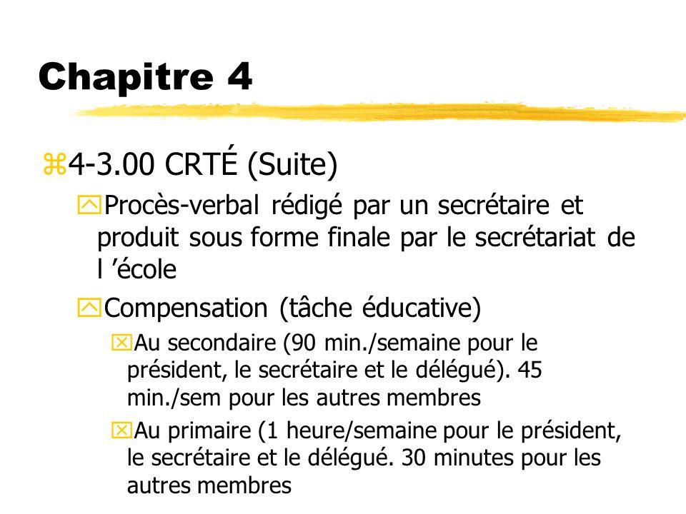 Chapitre 4 z4-3.00 CRTÉ (Suite) yProcès-verbal rédigé par un secrétaire et produit sous forme finale par le secrétariat de l école yCompensation (tâch