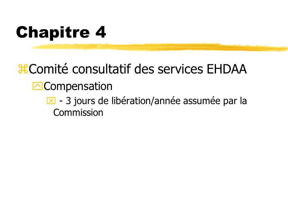 Chapitre 4 zComité consultatif des services EHDAA yCompensation x - 3 jours de libération/année assumée par la Commission