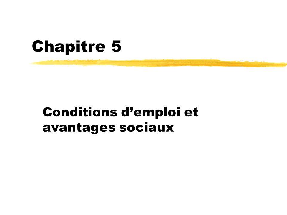 Chapitre 5 Conditions demploi et avantages sociaux
