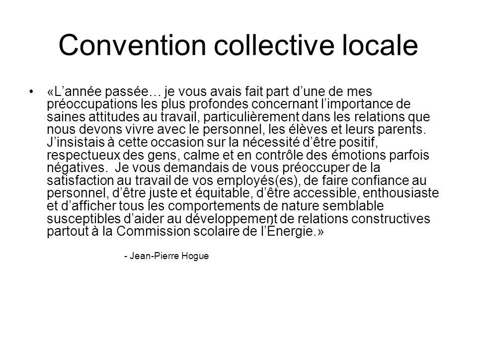 Convention collective locale «Lannée passée… je vous avais fait part dune de mes préoccupations les plus profondes concernant limportance de saines at