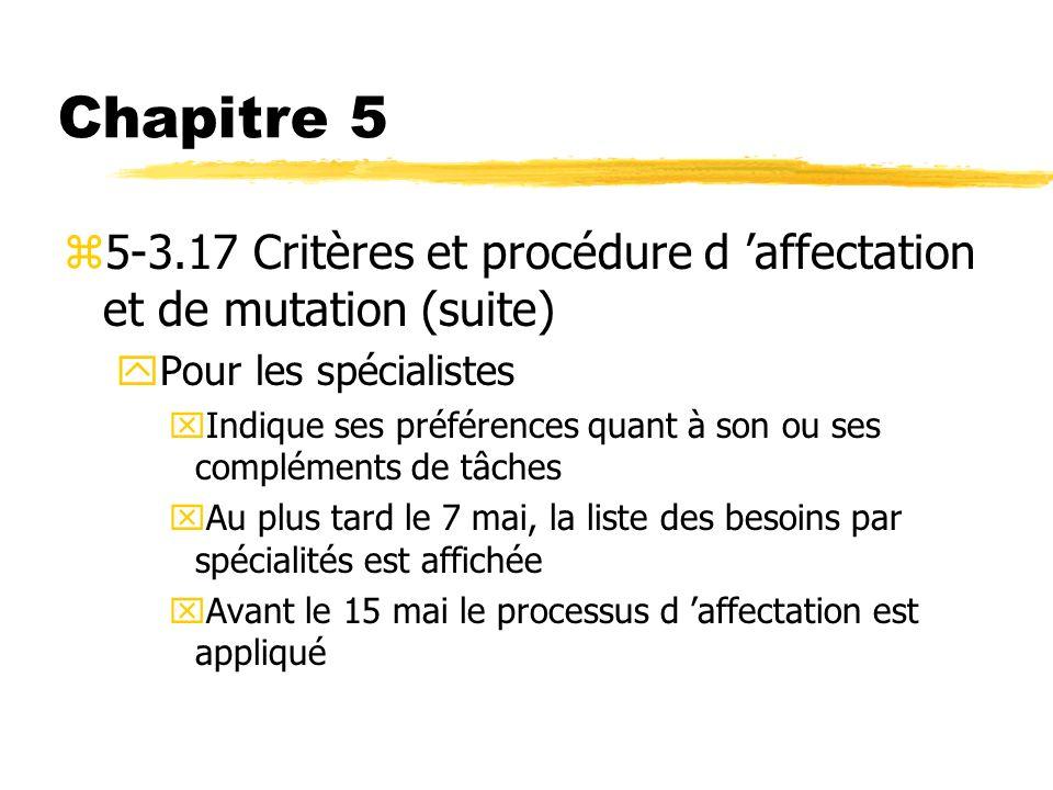 Chapitre 5 z5-3.17 Critères et procédure d affectation et de mutation (suite) yPour les spécialistes xIndique ses préférences quant à son ou ses compl