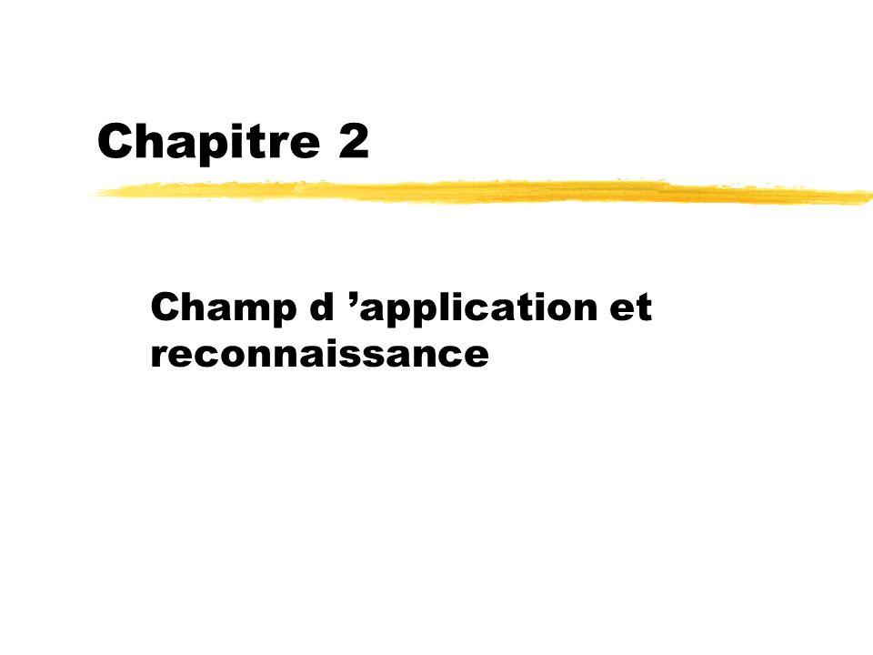 Chapitre 2 Champ d application et reconnaissance