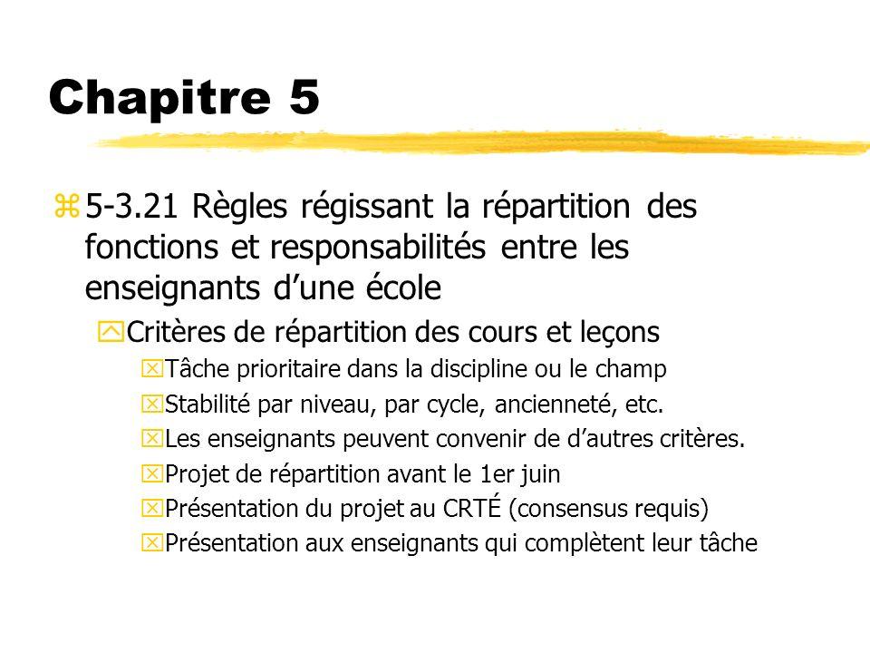 Chapitre 5 z5-3.21 Règles régissant la répartition des fonctions et responsabilités entre les enseignants dune école yCritères de répartition des cour