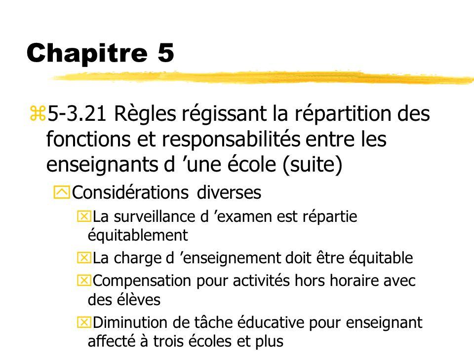 Chapitre 5 z5-3.21 Règles régissant la répartition des fonctions et responsabilités entre les enseignants d une école (suite) yConsidérations diverses