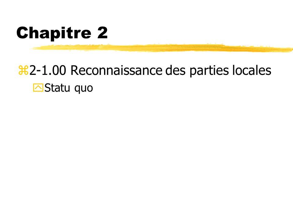Chapitre 2 z2-1.00 Reconnaissance des parties locales yStatu quo