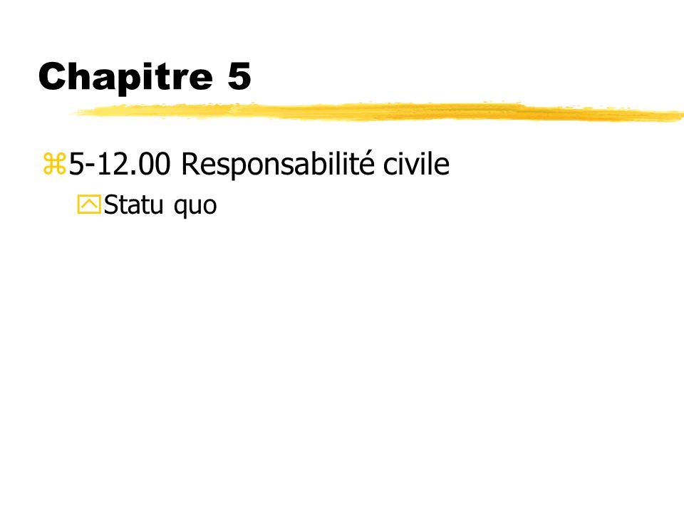 Chapitre 5 z5-12.00 Responsabilité civile yStatu quo