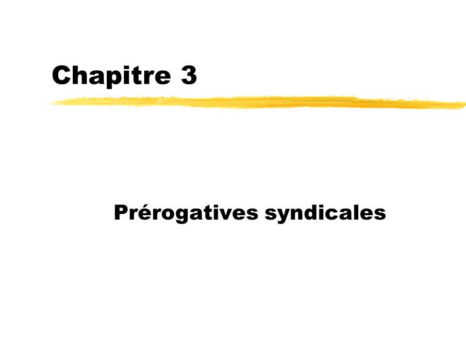 Chapitre 3 Prérogatives syndicales
