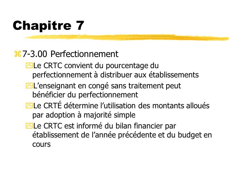 Chapitre 7 z7-3.00 Perfectionnement yLe CRTC convient du pourcentage du perfectionnement à distribuer aux établissements yLenseignant en congé sans tr