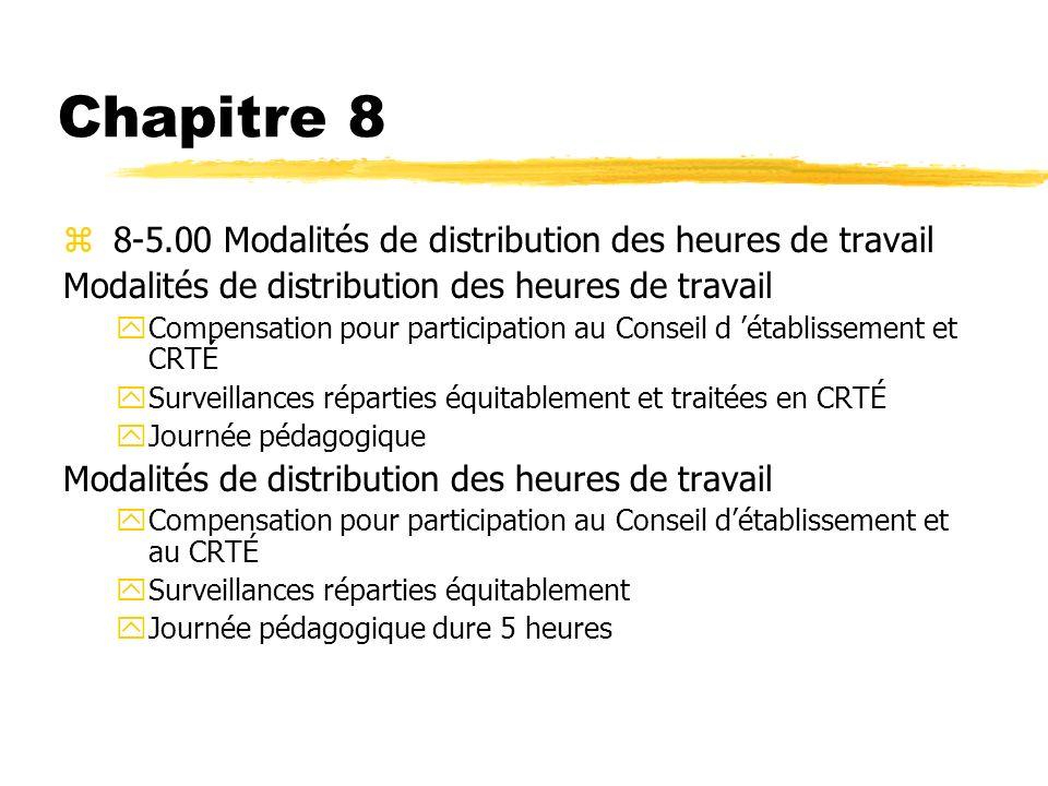 Chapitre 8 z 8-5.00 Modalités de distribution des heures de travail Modalités de distribution des heures de travail yCompensation pour participation a