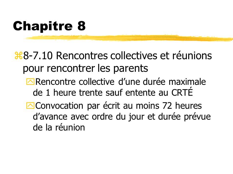 Chapitre 8 z8-7.10 Rencontres collectives et réunions pour rencontrer les parents yRencontre collective dune durée maximale de 1 heure trente sauf ent