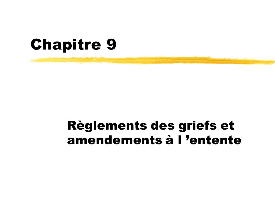 Chapitre 9 Règlements des griefs et amendements à l entente