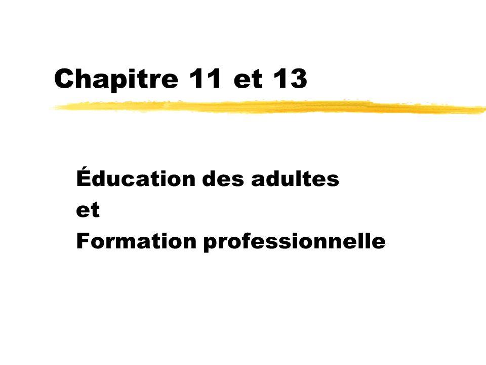 Chapitre 11 et 13 Éducation des adultes et Formation professionnelle