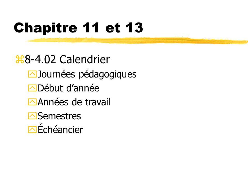 Chapitre 11 et 13 z8-4.02 Calendrier yJournées pédagogiques yDébut dannée yAnnées de travail ySemestres yÉchéancier
