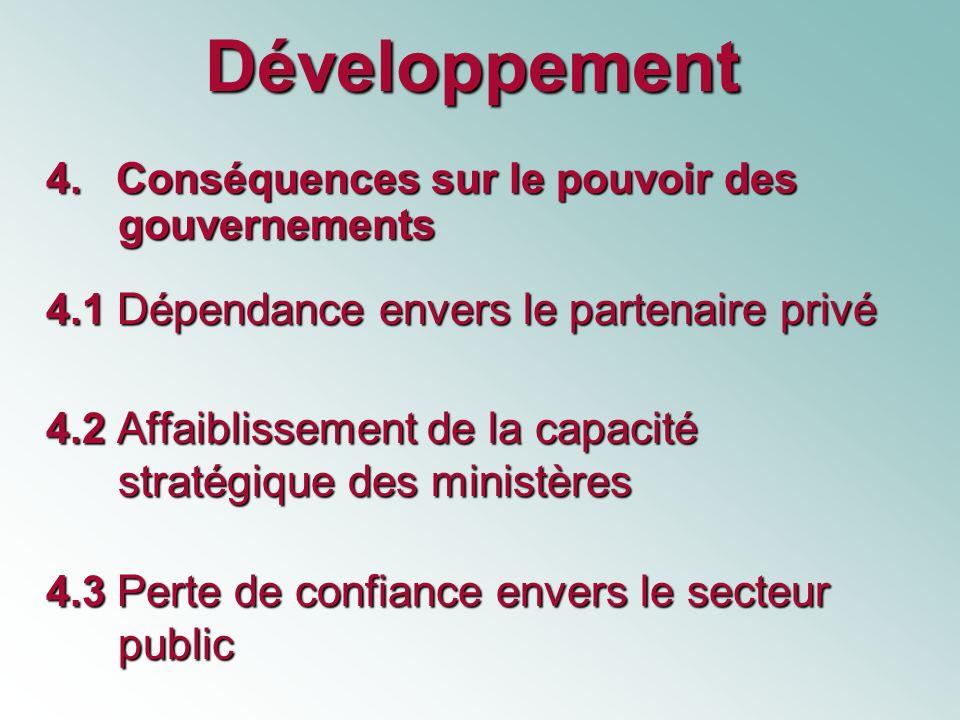 Développement (suite) 5.Attraits pour les gouvernements 5.1 Compatibilité enronesque.