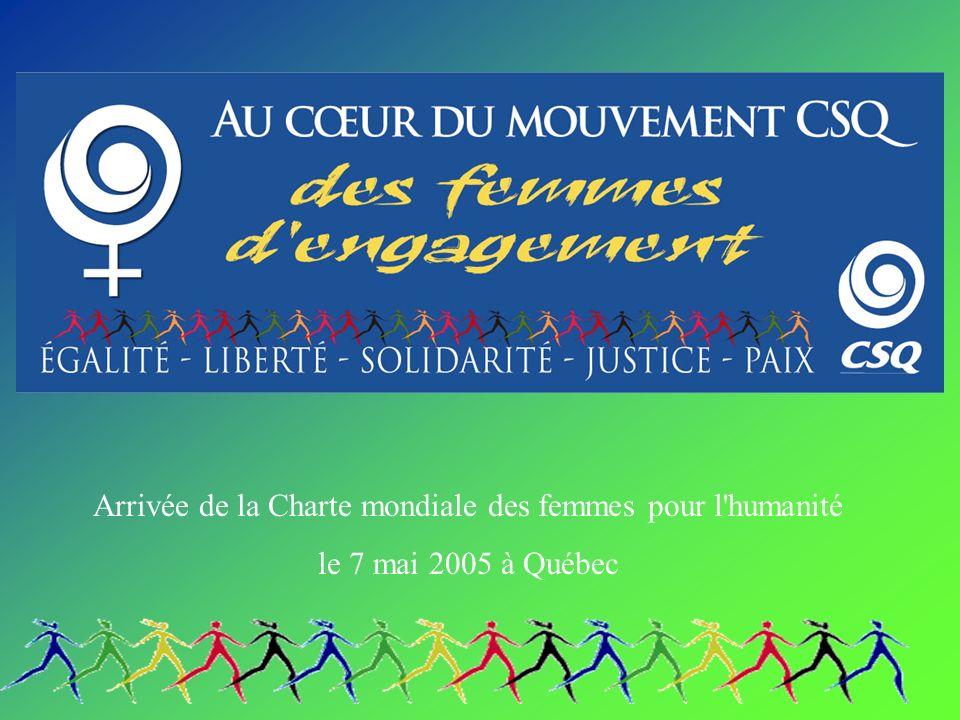 Arrivée de la Charte mondiale des femmes pour l humanité le 7 mai 2005 à Québec