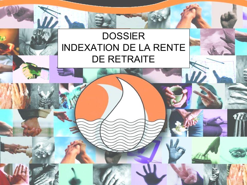 DOSSIER INDEXATION DE LA RENTE DE RETRAITE
