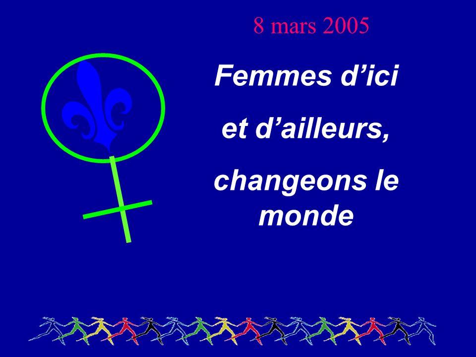 Femmes dici et dailleurs, changeons le monde 8 mars 2005