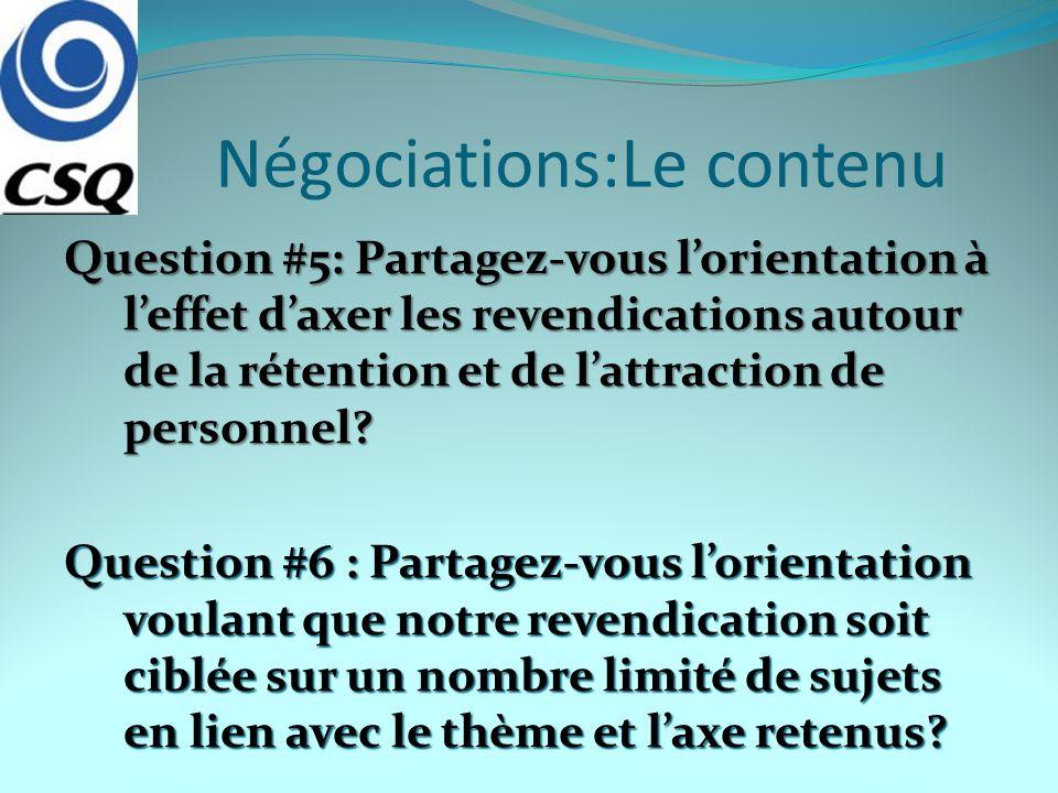 Négociations:Le contenu Question #5: Partagez-vous lorientation à leffet daxer les revendications autour de la rétention et de lattraction de personne