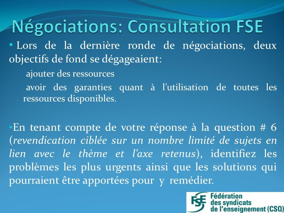 Lors de la dernière ronde de négociations, deux objectifs de fond se dégageaient: ajouter des ressources avoir des garanties quant à lutilisation de t