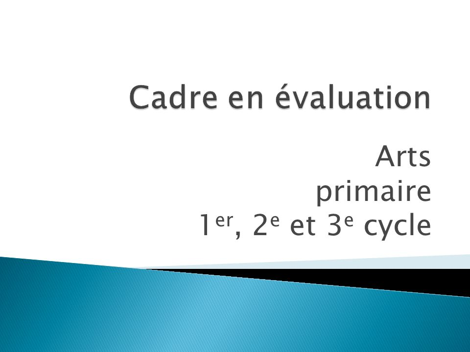 Arts primaire 1 er, 2 e et 3 e cycle