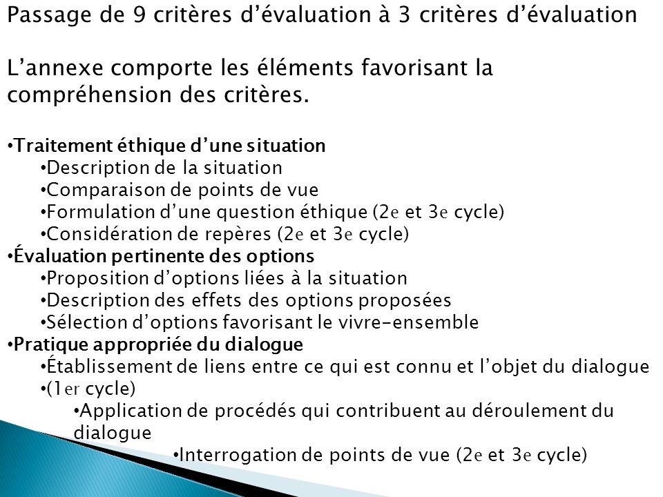 Passage de 9 critères dévaluation à 3 critères dévaluation Lannexe comporte les éléments favorisant la compréhension des critères.