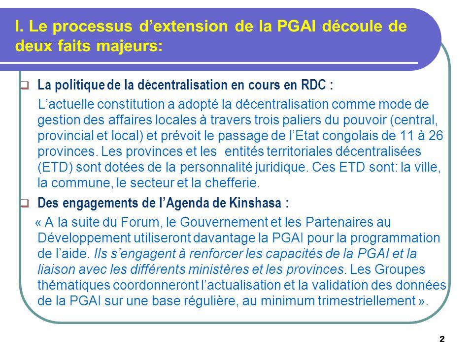 I. Le processus dextension de la PGAI découle de deux faits majeurs: La politique de la décentralisation en cours en RDC : Lactuelle constitution a ad