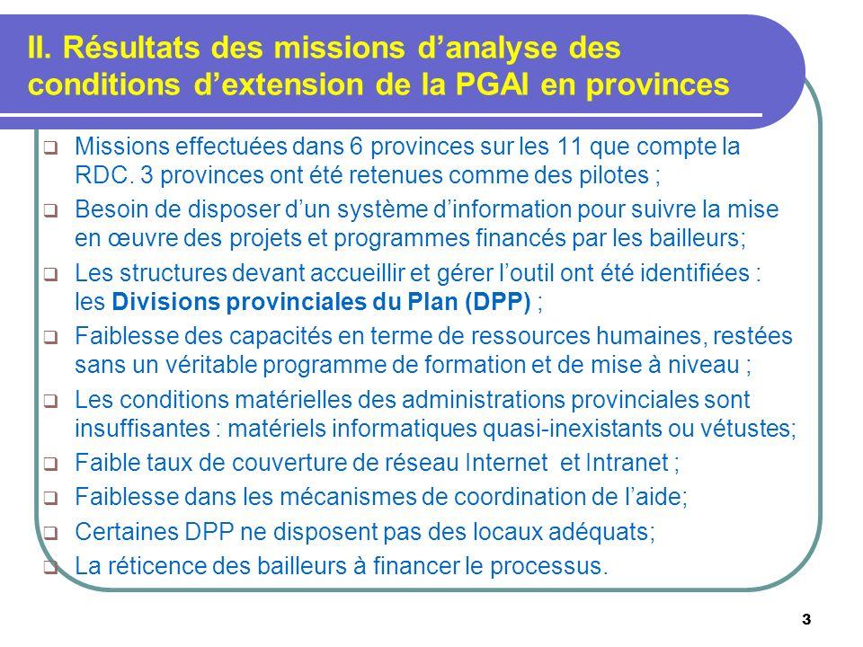 II. Résultats des missions danalyse des conditions dextension de la PGAI en provinces 3 Missions effectuées dans 6 provinces sur les 11 que compte la
