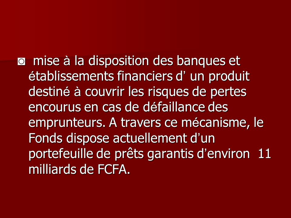 mise à la disposition des banques et é tablissements financiers d un produit destin é à couvrir les risques de pertes encourus en cas de d é faillance des emprunteurs.