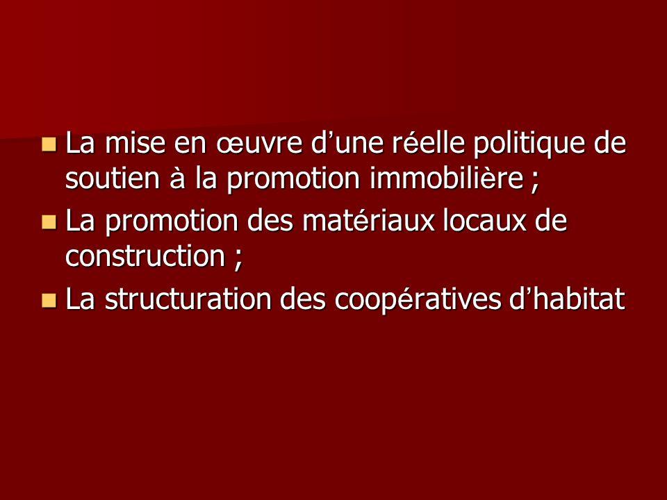Parall è lement aux r é formes institutionnelles et juridiques, le Mali a entrepris la mise en place d outils indispensables à la promotion de l habitat