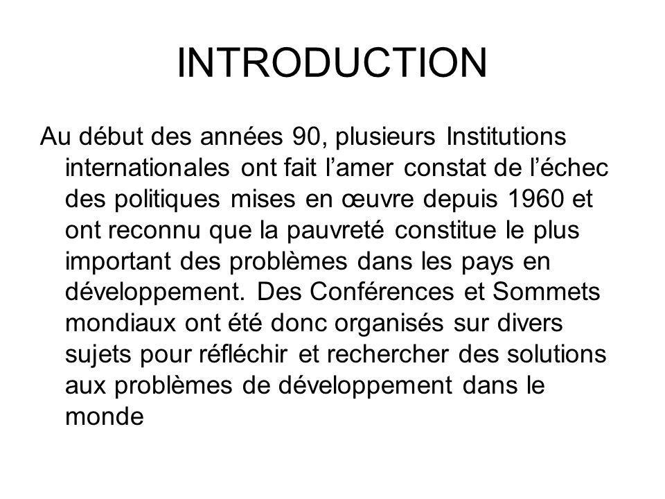 INTRODUCTION Au début des années 90, plusieurs Institutions internationales ont fait lamer constat de léchec des politiques mises en œuvre depuis 1960