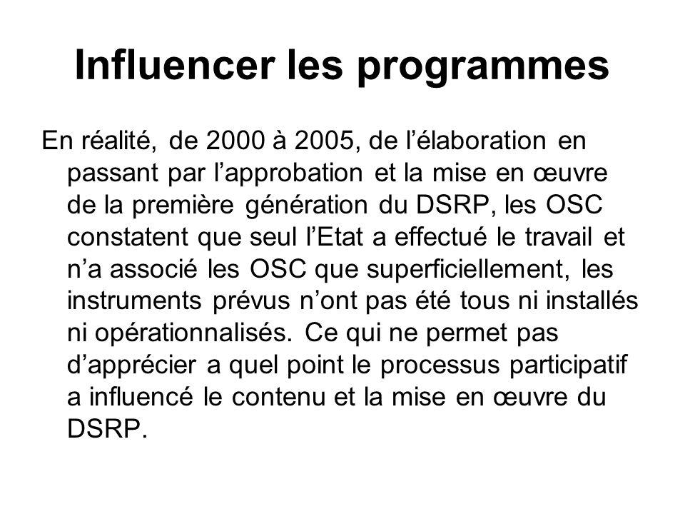 Influencer les programmes En réalité, de 2000 à 2005, de lélaboration en passant par lapprobation et la mise en œuvre de la première génération du DSR