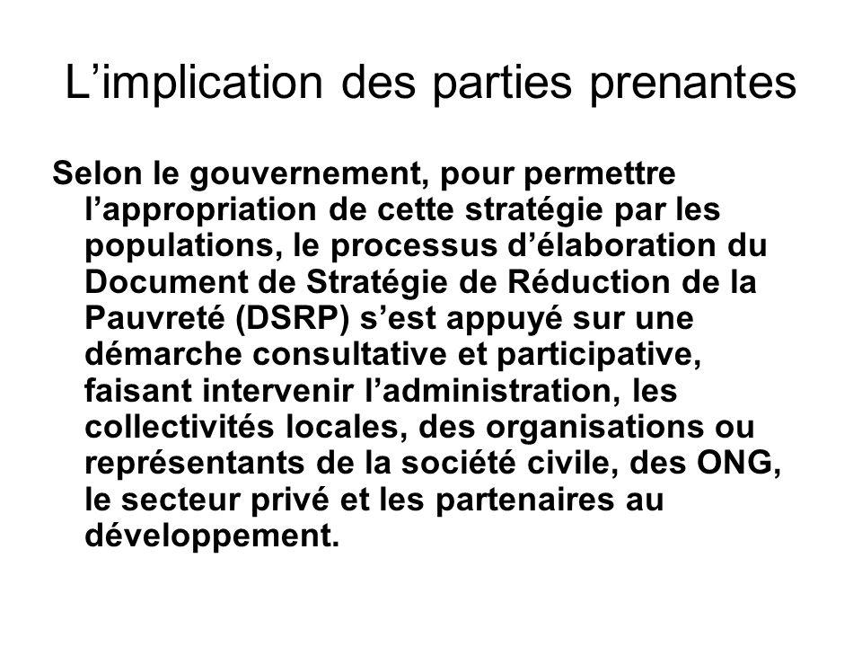 Limplication des parties prenantes Selon le gouvernement, pour permettre lappropriation de cette stratégie par les populations, le processus délaborat