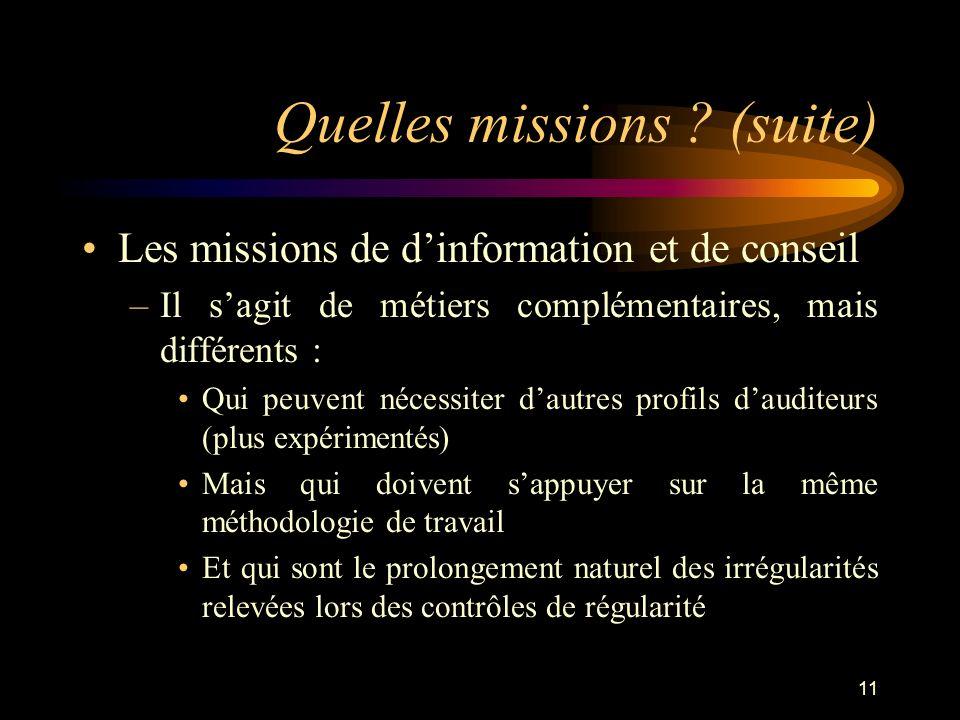 11 Quelles missions ? (suite) Les missions de dinformation et de conseil –Il sagit de métiers complémentaires, mais différents : Qui peuvent nécessite