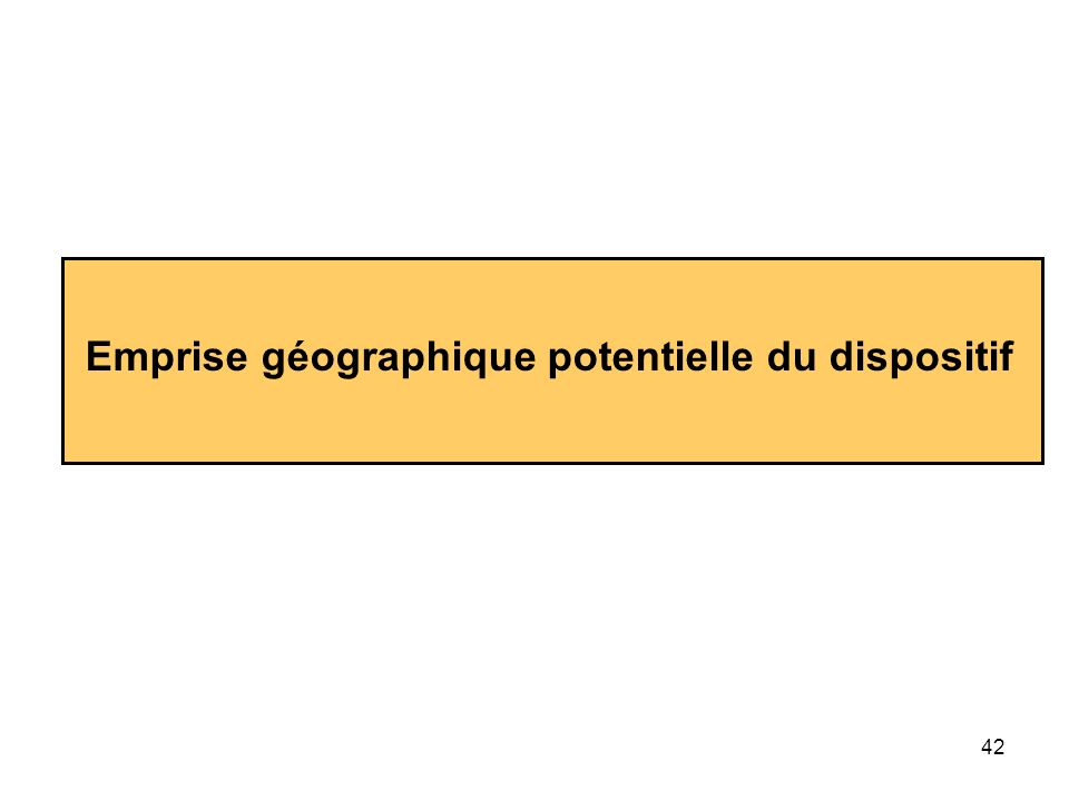 42 Emprise géographique potentielle du dispositif