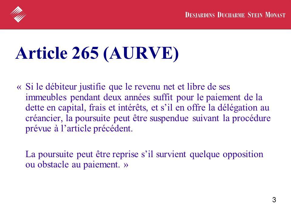 3 Article 265 (AURVE) «Si le débiteur justifie que le revenu net et libre de ses immeubles pendant deux années suffit pour le paiement de la dette en