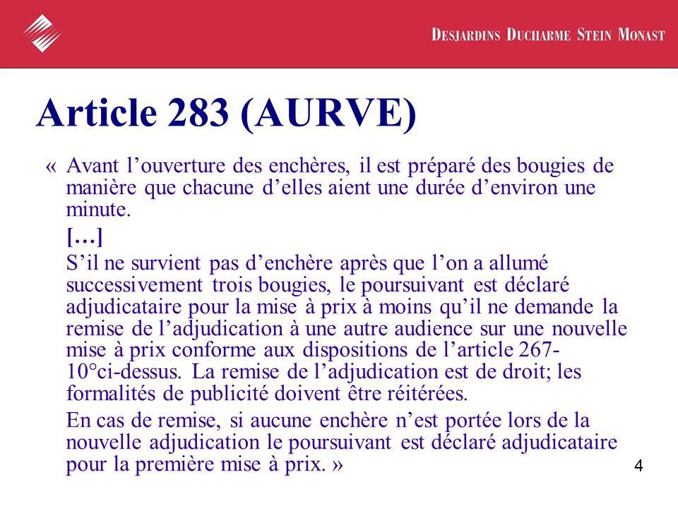 4 Article 283 (AURVE) « Avant louverture des enchères, il est préparé des bougies de manière que chacune delles aient une durée denviron une minute. [