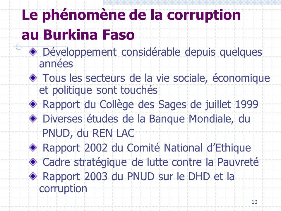 9 Le phénomène de la corruption dans le monde (suite ) Convention de lUnion Africaine sur la prévention et la lutte contre la corruption du 11 juillet