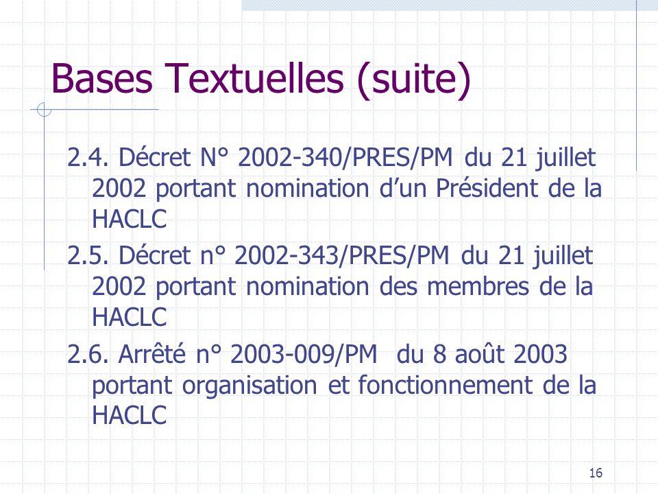 15 2. Bases Textuelles 2.1. Décret n° 2001-773/PRES/PM/MEF portant création, attributions, composition et fonctionnement dune Haute Autorité de coordi