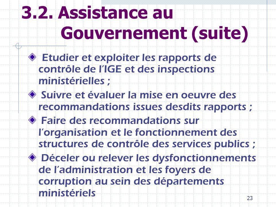 22 3.2. Assistance au Gouvernement La prévention, la détection, la lutte contre les pratiques de délinquance financière et de corruption au sein de lA