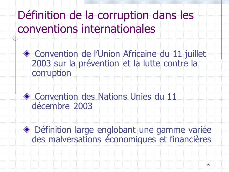 5 La corruption doit être entendue au sens large concussion prise illégale dintérêt trafic dinfluence enrichissement illicite détournement de deniers